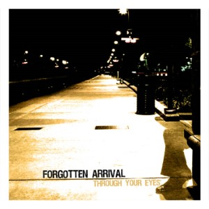 Forgotten Arrival – Through Your Eyes