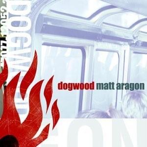 Dogwood – Matt Aragon