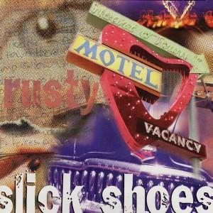 Slick Shoes – Rusty
