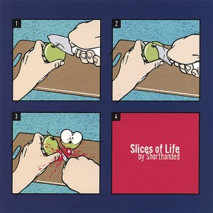 Shorthanded – Slices Of Life