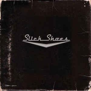 Slick Shoes – Slick Shoes